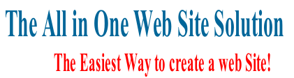 The All in One Web Site Solution   																									The Easiest Way to create a web Site!